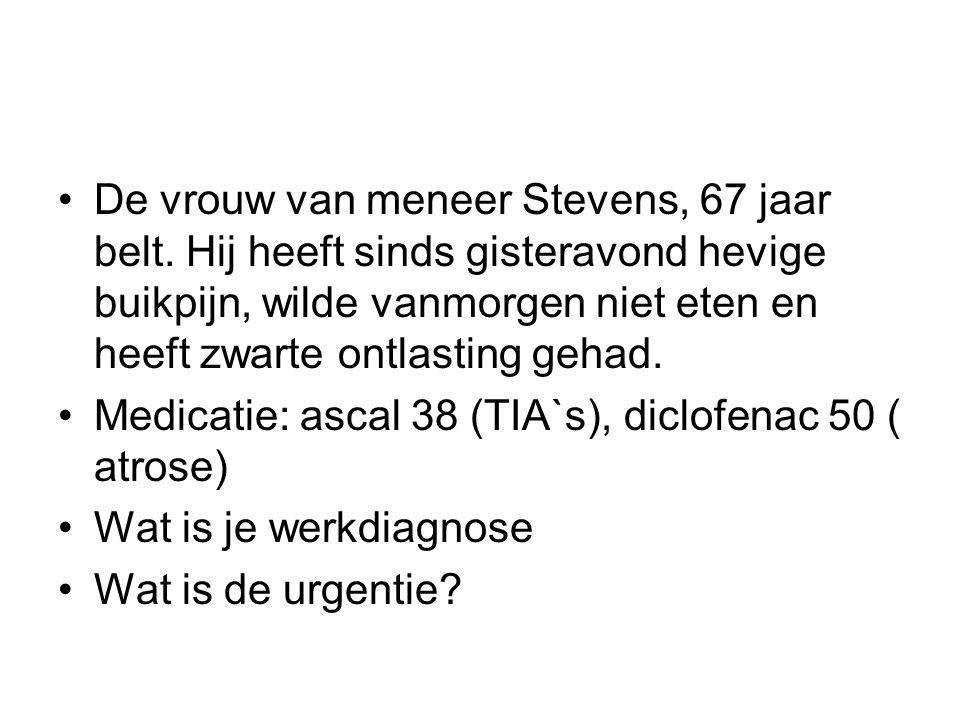 De vrouw van meneer Stevens, 67 jaar belt.