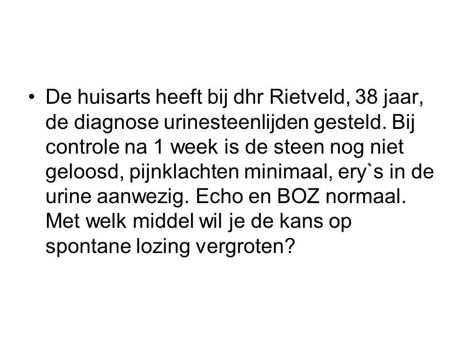 De huisarts heeft bij dhr Rietveld, 38 jaar, de diagnose urinesteenlijden gesteld.