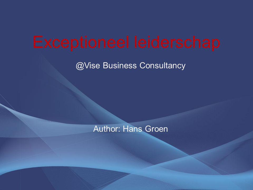 Exceptioneel leiderschap Author: Hans Groen @Vise Business Consultancy