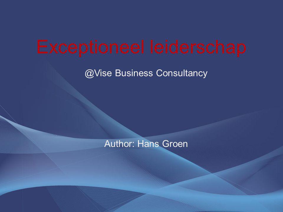 Exceptioneel leiderschap Author: Hans Groen @Vise Business Consultancy