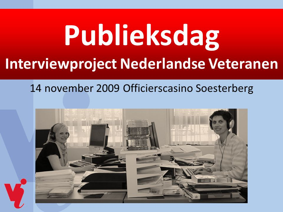 14 november 2009 Officierscasino Soesterberg Publieksdag Interviewproject Nederlandse Veteranen