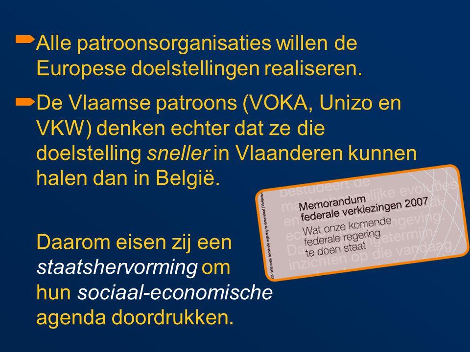 De Vlaamse patroons (VOKA, Unizo en VKW) denken echter dat ze die doelstelling sneller in Vlaanderen kunnen halen dan in België.