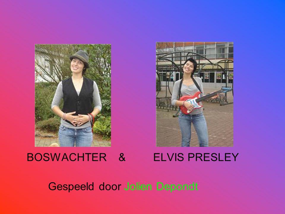 BOSWACHTER & ELVIS PRESLEY Gespeeld door Jolien Depondt