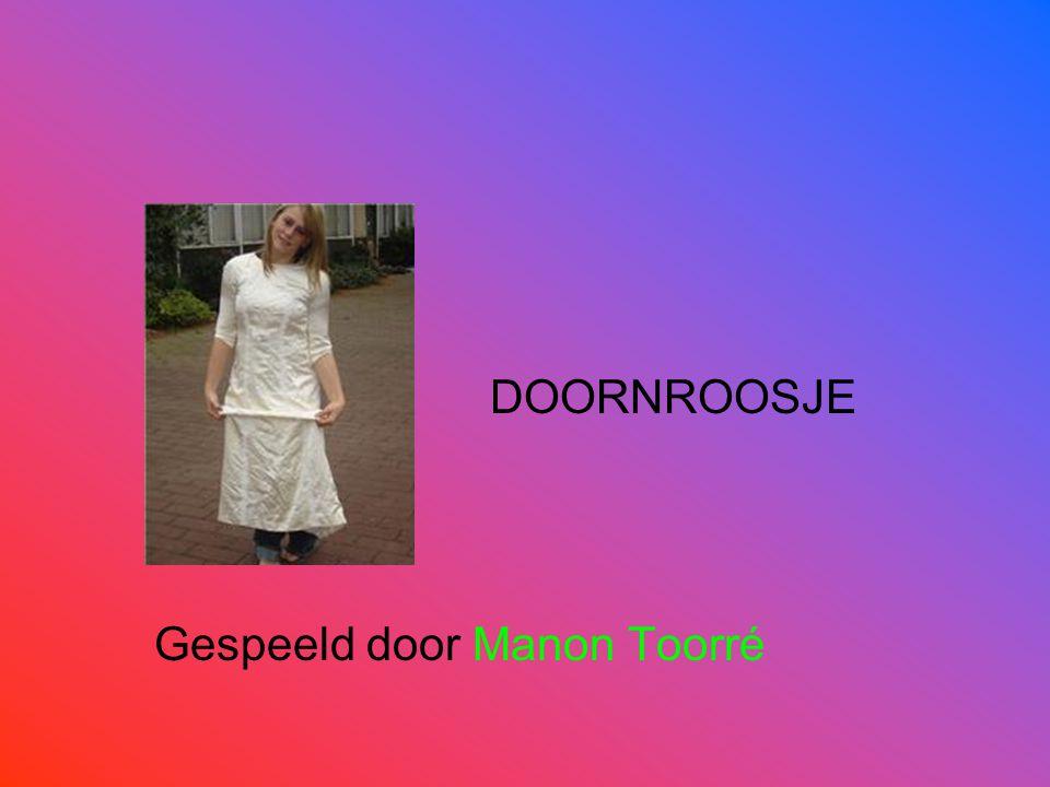 DOORNROOSJE Gespeeld door Manon Toorré