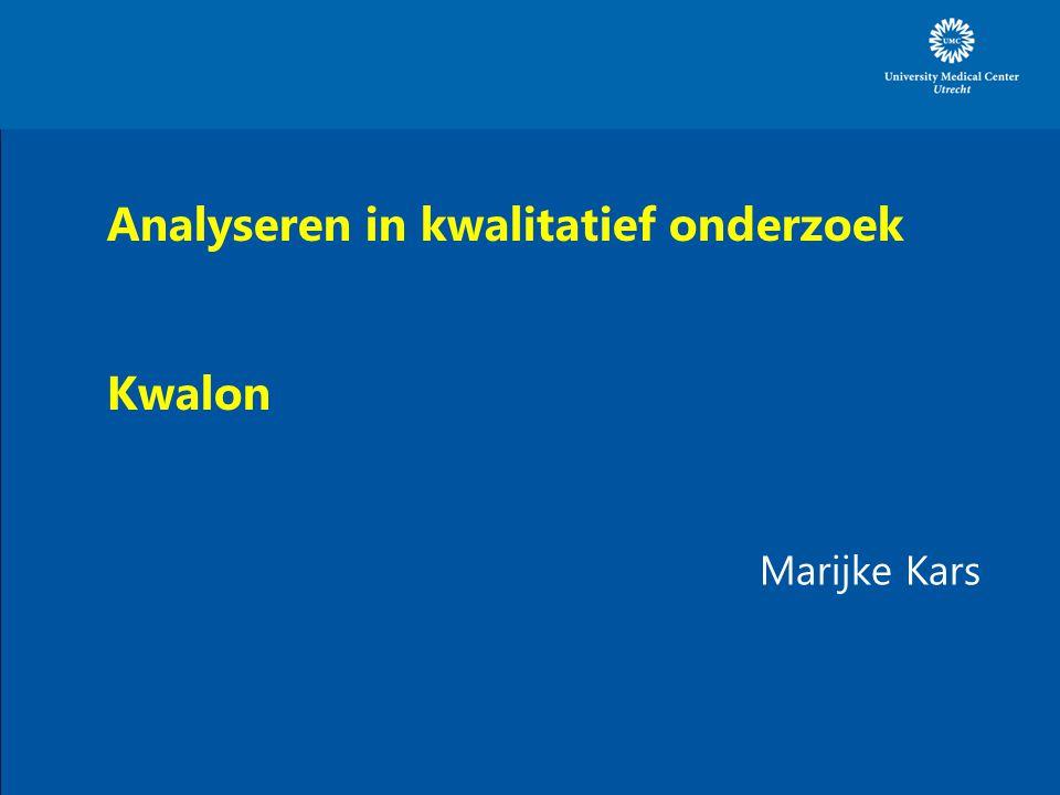 Analyseren in kwalitatief onderzoek Kwalon Marijke Kars