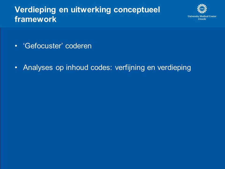 Verdieping en uitwerking conceptueel framework 'Gefocuster' coderen Analyses op inhoud codes: verfijning en verdieping