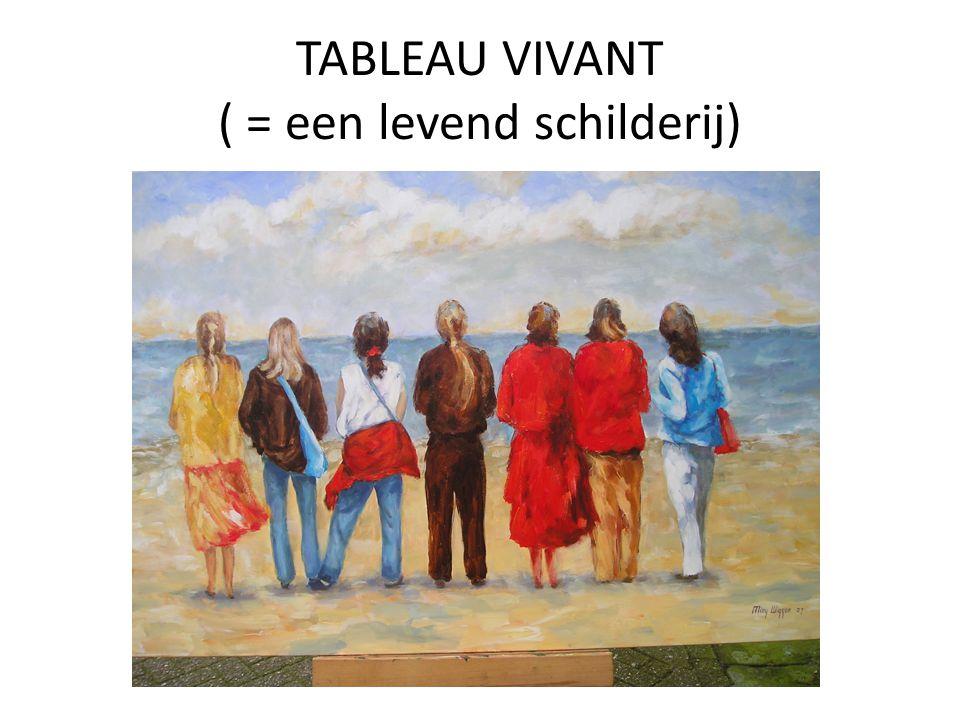 TABLEAU VIVANT ( = een levend schilderij)