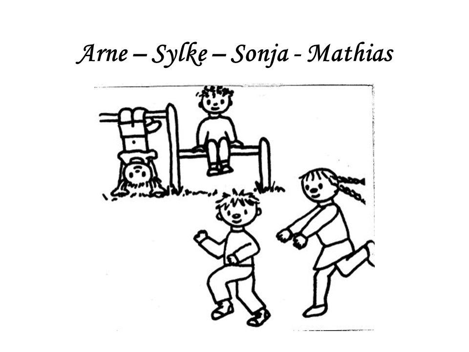 Arne – Sylke – Sonja - Mathias