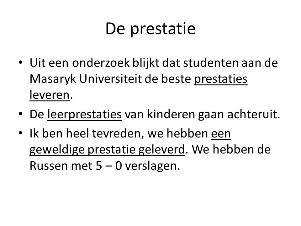 De prestatie Uit een onderzoek blijkt dat studenten aan de Masaryk Universiteit de beste prestaties leveren.