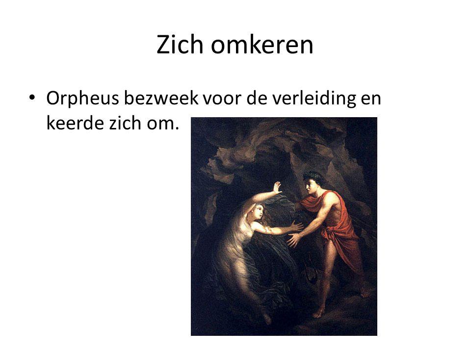 Zich omkeren Orpheus bezweek voor de verleiding en keerde zich om.