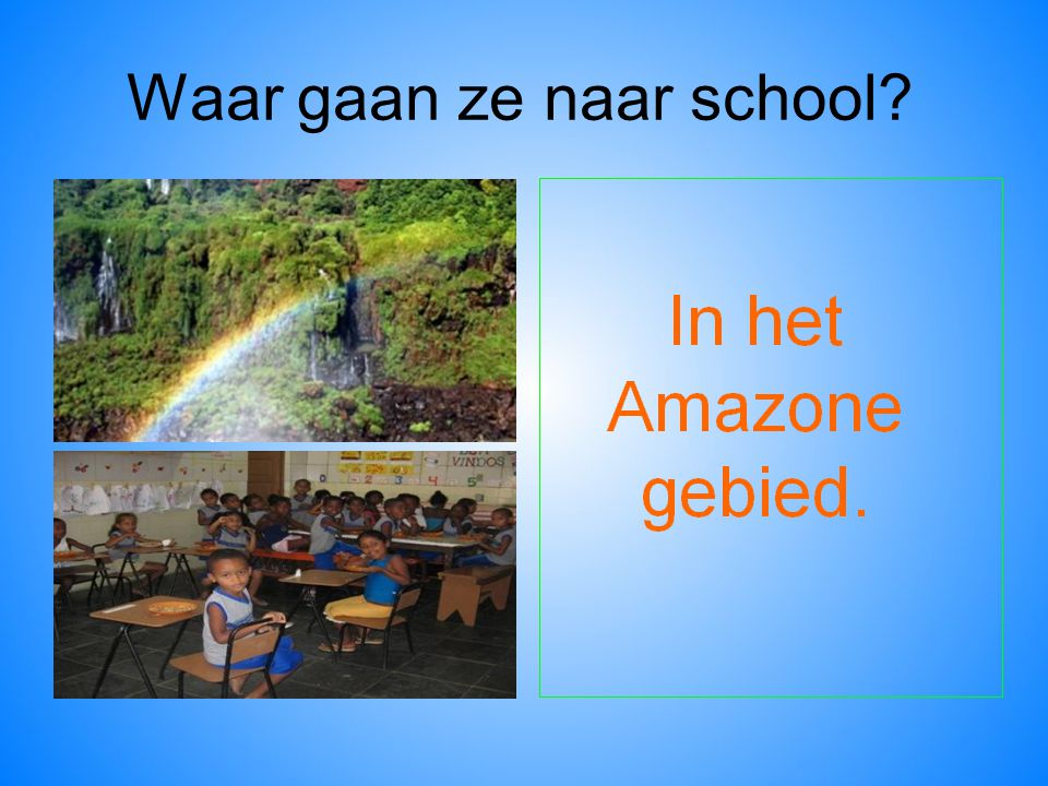 Hier laten we een filmpje zien over indianen die toch nog naar school kunnen http://jeugdjournaal.nl/item/11916- school-voor-indianen-.htmlhttp://jeugdjournaal.nl/item/11916- school-voor-indianen-.html