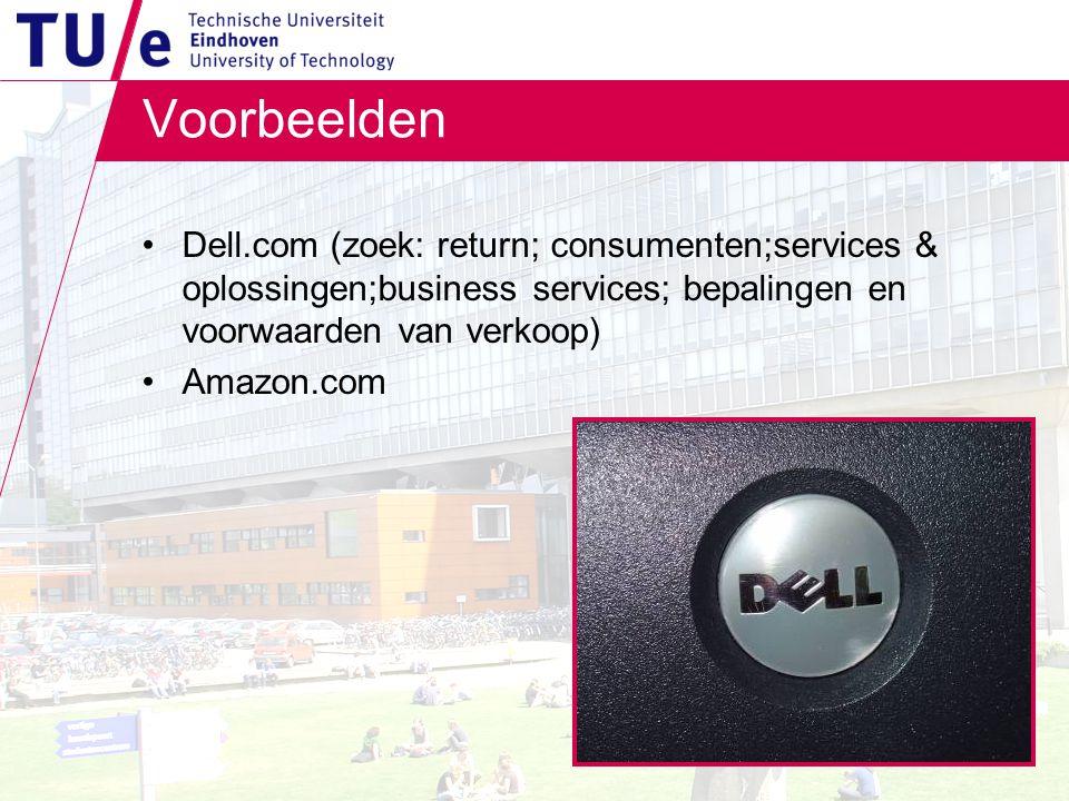 Voorbeelden Dell.com (zoek: return; consumenten;services & oplossingen;business services; bepalingen en voorwaarden van verkoop) Amazon.com