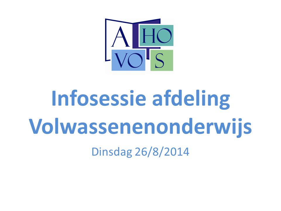 Infosessie afdeling Volwassenenonderwijs Dinsdag 26/8/2014