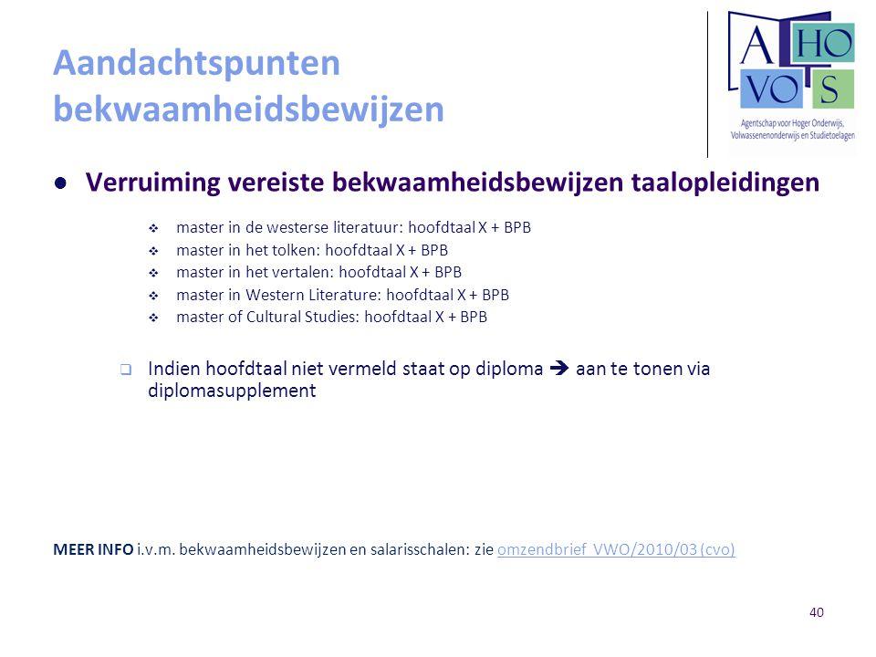 Aandachtspunten bekwaamheidsbewijzen Verruiming vereiste bekwaamheidsbewijzen taalopleidingen  master in de westerse literatuur: hoofdtaal X + BPB 