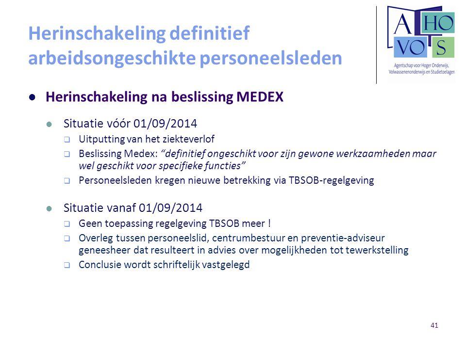 Herinschakeling definitief arbeidsongeschikte personeelsleden Herinschakeling na beslissing MEDEX Situatie vóór 01/09/2014  Uitputting van het ziekte