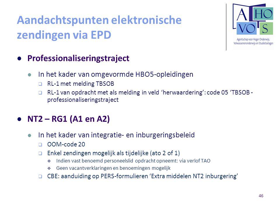 Aandachtspunten elektronische zendingen via EPD Professionaliseringstraject In het kader van omgevormde HBO5-opleidingen  RL-1 met melding TBSOB  RL