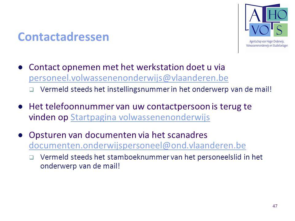 Contactadressen Contact opnemen met het werkstation doet u via personeel.volwassenenonderwijs@vlaanderen.be personeel.volwassenenonderwijs@vlaanderen.
