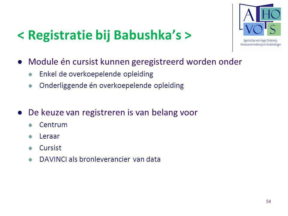 Module én cursist kunnen geregistreerd worden onder Enkel de overkoepelende opleiding Onderliggende én overkoepelende opleiding De keuze van registrer