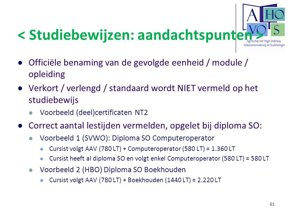 Officiële benaming van de gevolgde eenheid / module / opleiding Verkort / verlengd / standaard wordt NIET vermeld op het studiebewijs Voorbeeld (deel)