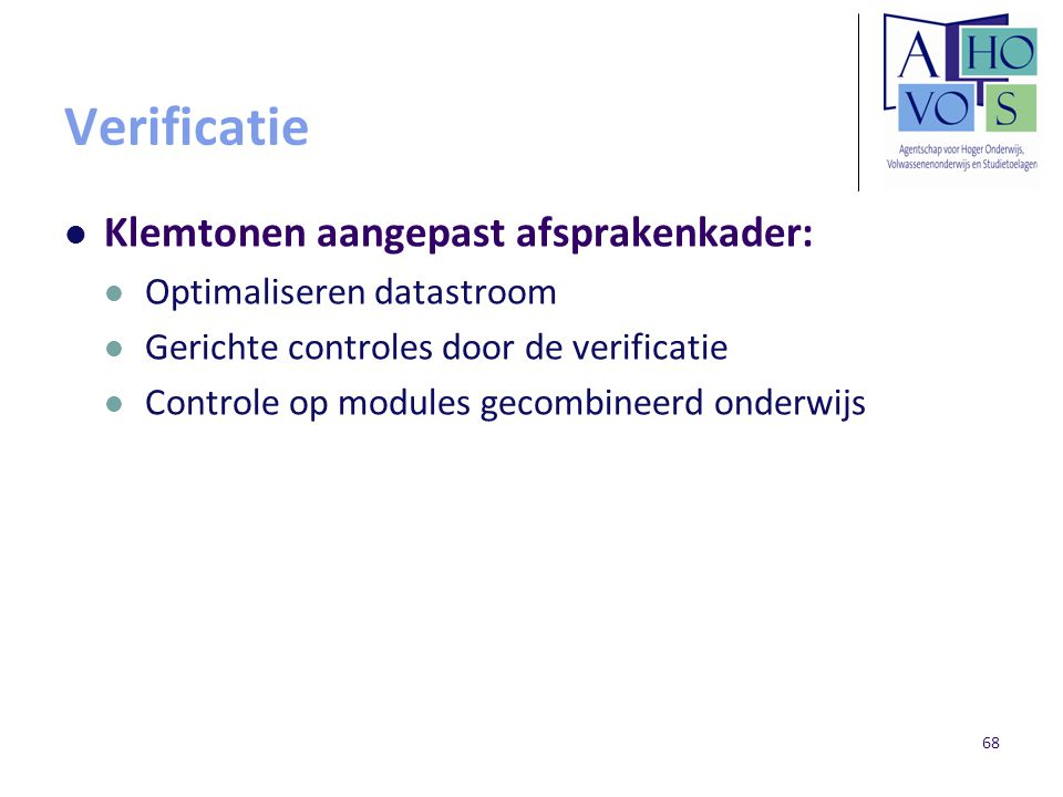 Verificatie Klemtonen aangepast afsprakenkader: Optimaliseren datastroom Gerichte controles door de verificatie Controle op modules gecombineerd onder