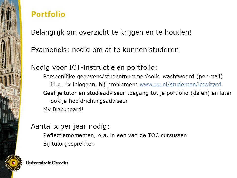 Portfolio Belangrijk om overzicht te krijgen en te houden! Exameneis: nodig om af te kunnen studeren Nodig voor ICT-instructie en portfolio: Persoonli