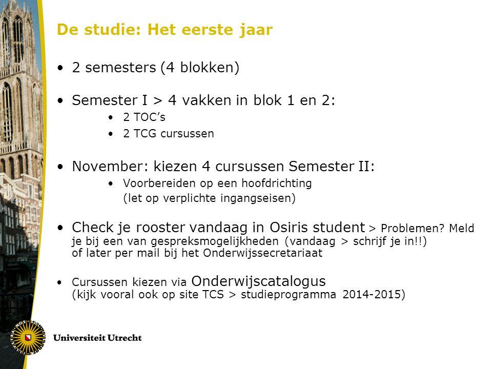 De studie: Het eerste jaar 2 semesters (4 blokken) Semester I > 4 vakken in blok 1 en 2: 2 TOC's 2 TCG cursussen November: kiezen 4 cursussen Semester