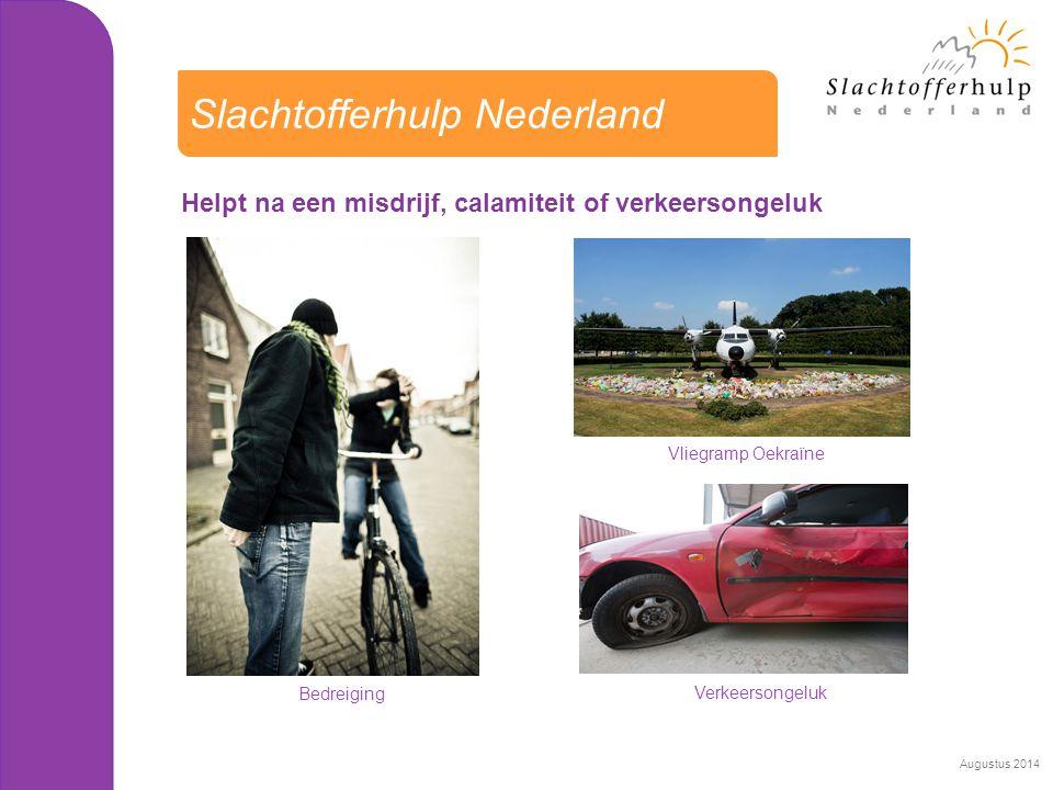 Helpt na een misdrijf, calamiteit of verkeersongeluk Slachtofferhulp Nederland Bedreiging Vliegramp Oekraïne Verkeersongeluk Augustus 2014