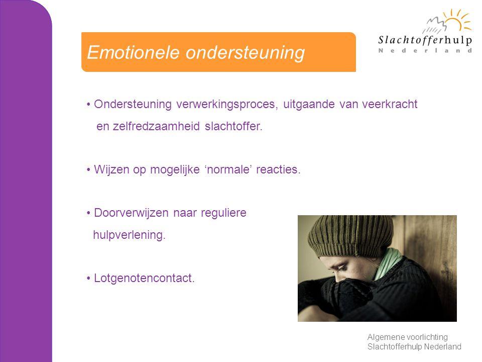 Ondersteuning verwerkingsproces, uitgaande van veerkracht en zelfredzaamheid slachtoffer. Wijzen op mogelijke 'normale' reacties. Doorverwijzen naar r