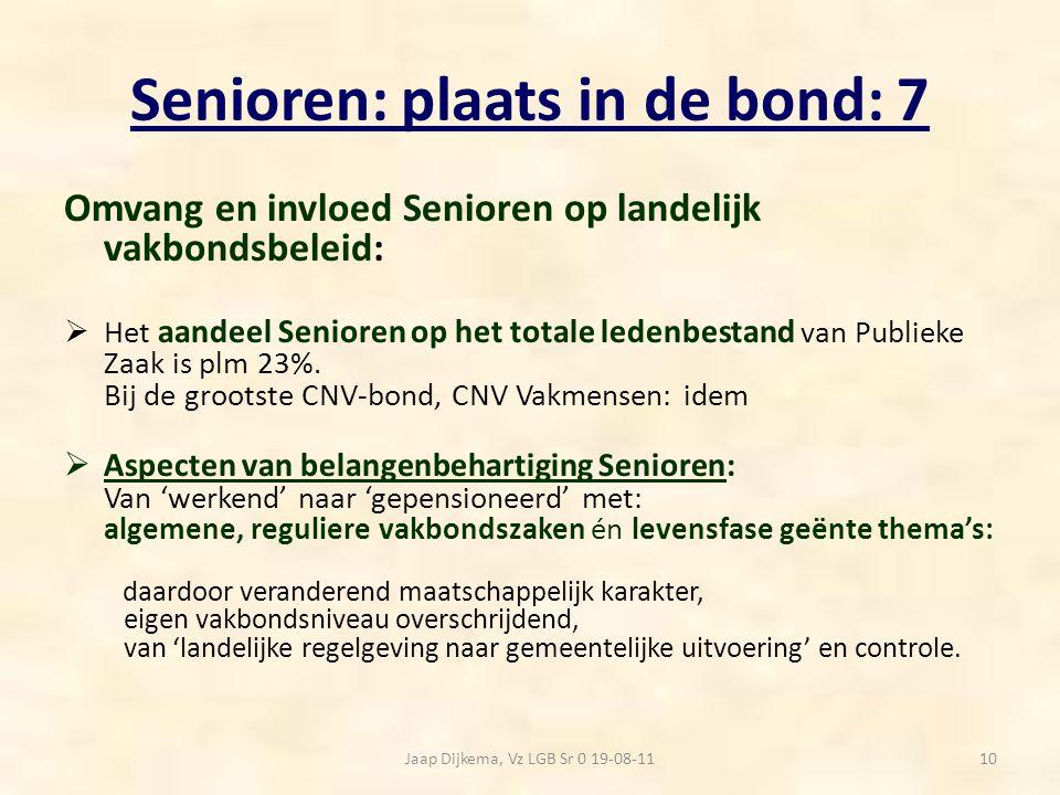 Senioren: plaats in de bond: 7 Omvang en invloed Senioren op landelijk vakbondsbeleid:  Het aandeel Senioren op het totale ledenbestand van Publieke