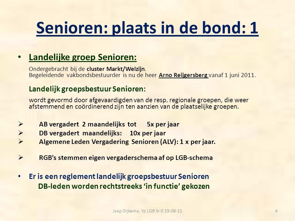 Senioren: plaats in de bond: 1 Landelijke groep Senioren: Ondergebracht bij de cluster Markt/Welzijn. Begeleidende vakbondsbestuurder is nu de heer Ar