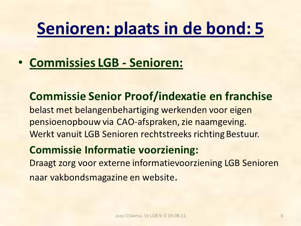 Senioren: plaats in de bond: 5 Commissies LGB - Senioren: Commissie Senior Proof/indexatie en franchise belast met belangenbehartiging werkenden voor