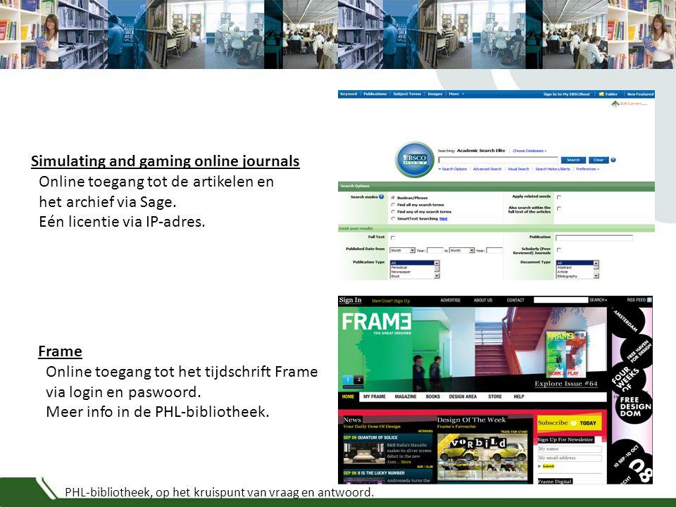 PHL-bibliotheek, op het kruispunt van vraag en antwoord. Simulating and gaming online journals Online toegang tot de artikelen en het archief via Sage
