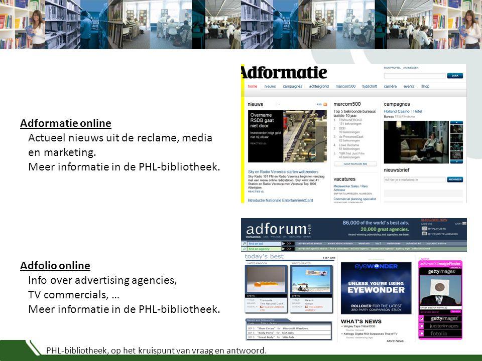 PHL-bibliotheek, op het kruispunt van vraag en antwoord. Adformatie online Actueel nieuws uit de reclame, media en marketing. Meer informatie in de PH