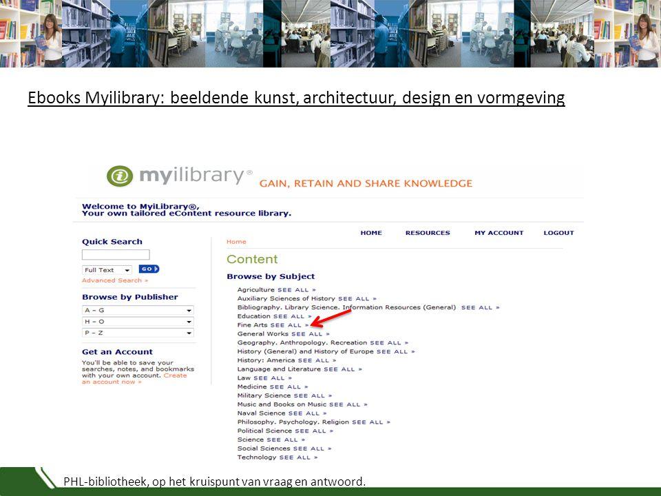 PHL-bibliotheek, op het kruispunt van vraag en antwoord. Ebooks Myilibrary: beeldende kunst, architectuur, design en vormgeving