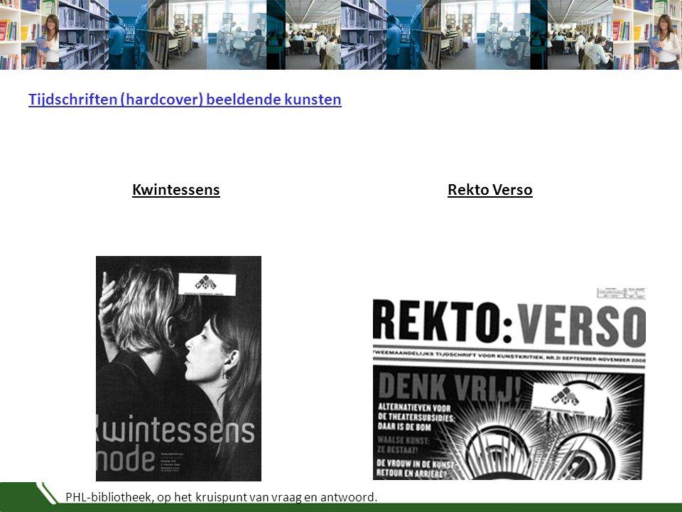 PHL-bibliotheek, op het kruispunt van vraag en antwoord. KwintessensRekto Verso Tijdschriften (hardcover) beeldende kunsten