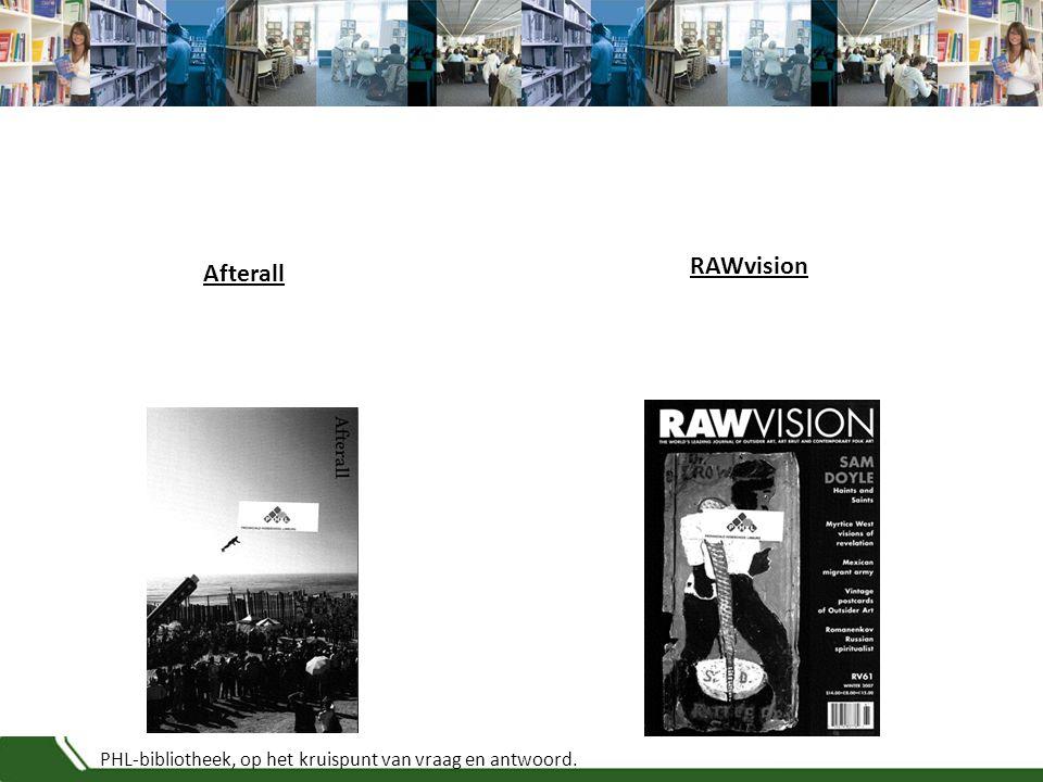 PHL-bibliotheek, op het kruispunt van vraag en antwoord. RAWvision Afterall