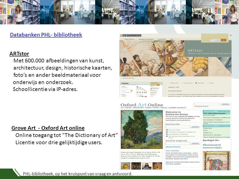 PHL-bibliotheek, op het kruispunt van vraag en antwoord. ARTstor Met 600.000 afbeeldingen van kunst, architectuur, design, historische kaarten, foto's