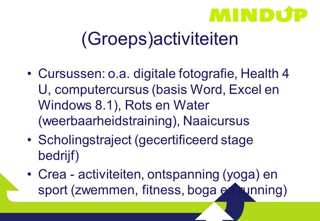 (Groeps)activiteiten Cursussen: o.a. digitale fotografie, Health 4 U, computercursus (basis Word, Excel en Windows 8.1), Rots en Water (weerbaarheidst