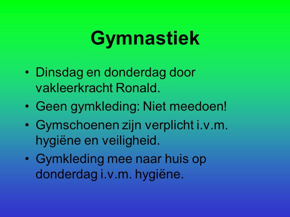 Gymnastiek Dinsdag en donderdag door vakleerkracht Ronald. Geen gymkleding: Niet meedoen! Gymschoenen zijn verplicht i.v.m. hygiëne en veiligheid. Gym