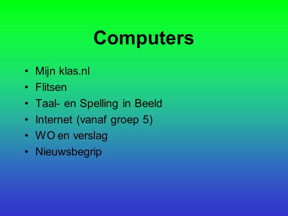 Computers Mijn klas.nl Flitsen Taal- en Spelling in Beeld Internet (vanaf groep 5) WO en verslag Nieuwsbegrip