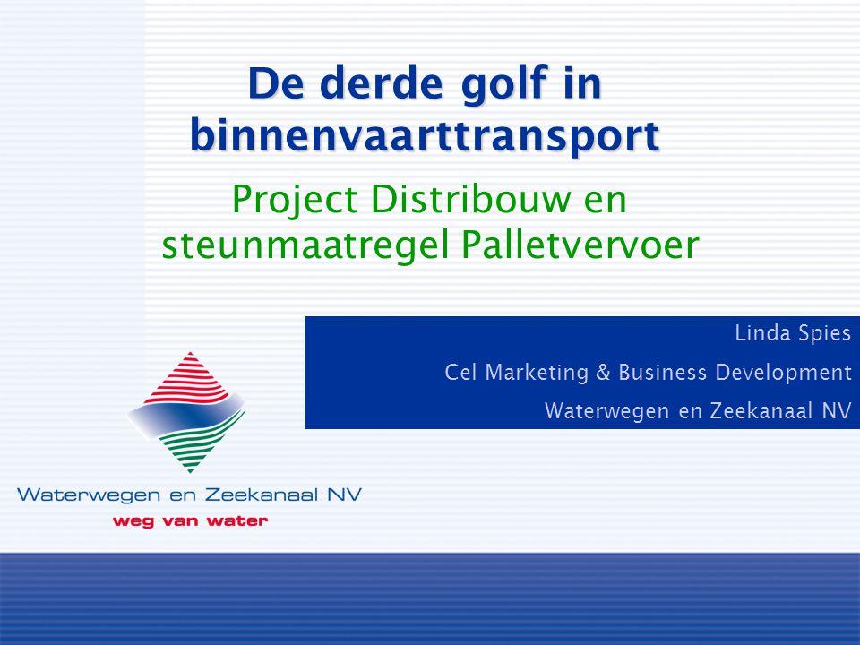 Linda Spies Cel Marketing & Business Development Waterwegen en Zeekanaal NV Project Distribouw en steunmaatregel Palletvervoer De derde golf in binnenvaarttransport