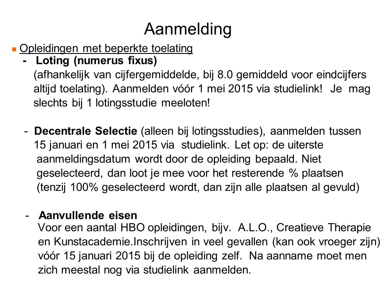 Aanmelding Opleidingen met beperkte toelating - Loting (numerus fixus) (afhankelijk van cijfergemiddelde, bij 8.0 gemiddeld voor eindcijfers altijd toelating).