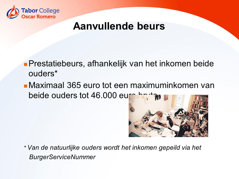 Aanvullende beurs Prestatiebeurs, afhankelijk van het inkomen beide ouders* Maximaal 365 euro tot een maximuminkomen van beide ouders tot 46.000 euro bruto.