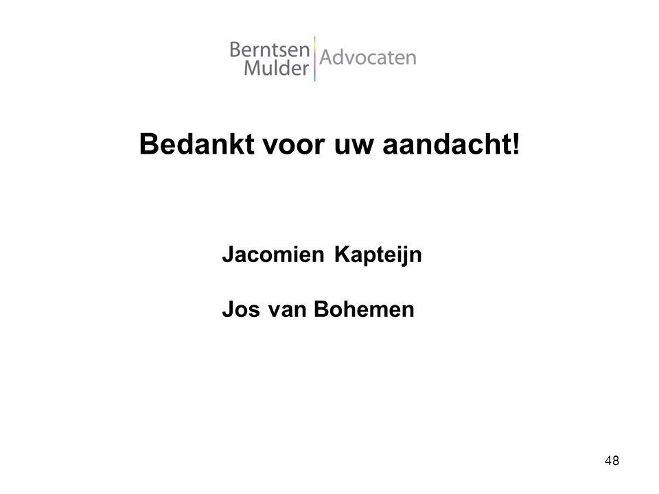 48 Jacomien Kapteijn Jos van Bohemen Bedankt voor uw aandacht!