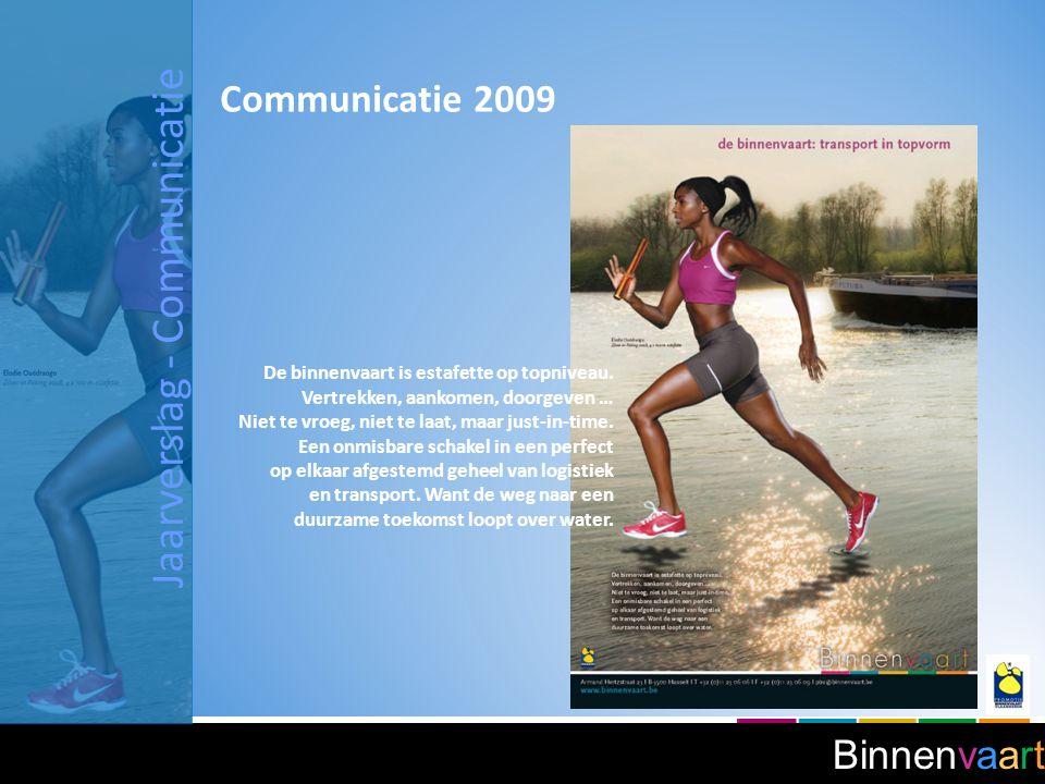 Binnenvaart Communicatie 2009 De binnenvaart is estafette op topniveau.