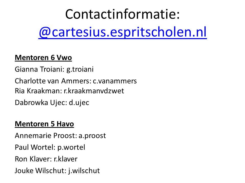 Contactinformatie: @cartesius.espritscholen.nl @cartesius.espritscholen.nl Mentoren 6 Vwo Gianna Troiani: g.troiani Charlotte van Ammers: c.vanammers