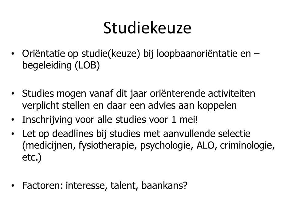 Studiekeuze Oriëntatie op studie(keuze) bij loopbaanoriëntatie en – begeleiding (LOB) Studies mogen vanaf dit jaar oriënterende activiteiten verplicht