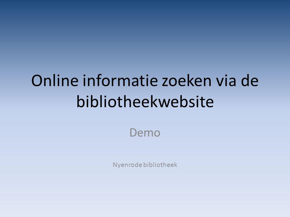  Ga naar: http://www.nyenrode.nl/bibliotheekhttp://www.nyenrode.nl/bibliotheek  Klik op de link 'Zoek in de bibliotheek'