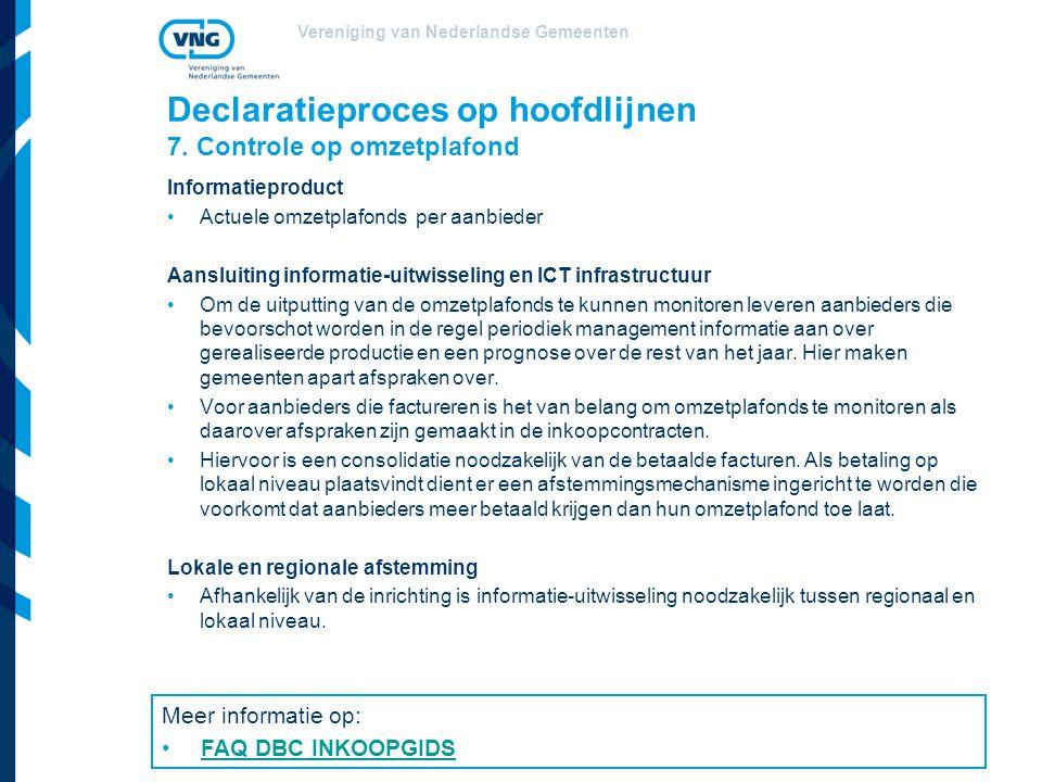Vereniging van Nederlandse Gemeenten Declaratieproces op hoofdlijnen 7. Controle op omzetplafond Informatieproduct Actuele omzetplafonds per aanbieder