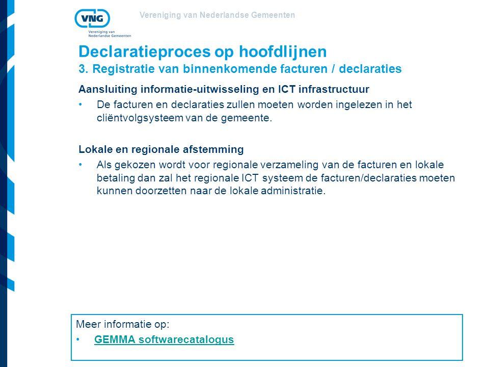 Vereniging van Nederlandse Gemeenten Declaratieproces op hoofdlijnen 3. Registratie van binnenkomende facturen / declaraties Aansluiting informatie-ui